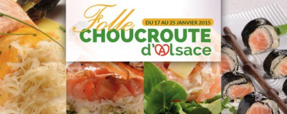 Du 17 au 25 janvier 2015 : FOLLE CHOUCROUTE D'ALSACE !